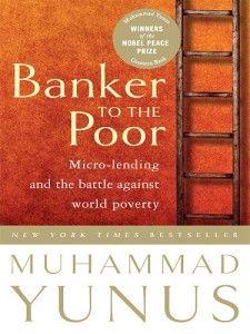 Banker to the Poor, Muhammad Yunus
