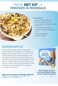Pasta met kip en perziken in roomsaus - Lidl Nederland / Pasta with chicken, cream cheese and peaches. The combo seems strange but it works! I Love Food, Good Food, Low Calorie Recipes, Healthy Recipes, Risotto, Weigth Watchers, Pasta Recipes, Cooking Recipes, Go For It