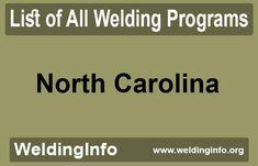 Check a list of all Welding Programs in North Carolina, the United States. Welding Programs, North Dakota, New Hampshire, Rhode Island, Connecticut, Massachusetts, South Carolina, Pennsylvania, Puerto Rico