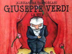 Piccoli Viaggi Musicali: Chi era Giuseppe Verdi (1813-1901): libro con dise...