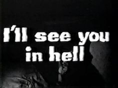Black and White hell ill see you in hell self posts Citations Grunge, Sebastian Morgenstern, The Wicked The Divine, Grunge Quotes, John Constantine, The Villain, Satan, In This World, Self