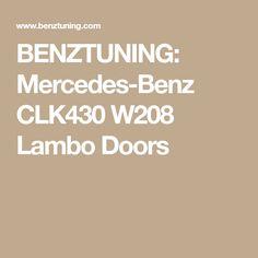 BENZTUNING: Mercedes-Benz CLK430 W208 Lambo Doors