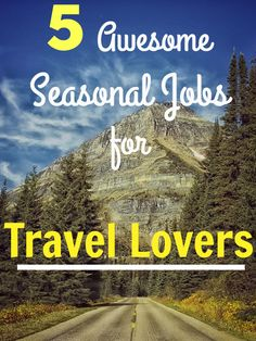 Seasonal employment offers exciting opportunities for travel lovers. It's a great way to make money, meet new people, and experience a new place.
