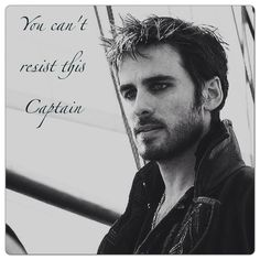 Oh my Captain I'll never  Resist  you..