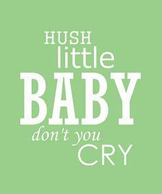 Hush Little Baby Print by Trendography Prints on #zulily !