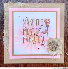 Card by Teresa Abajo using the Darkroom Door Make The Most Of Every Day Small Stamp Stamp Making, Card Making, Red Geraniums, Foam Adhesive, Different Flowers, Ink Pads, Distress Ink, Great Friends, Mesh Fabric