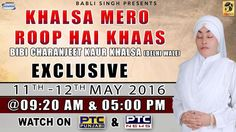 Watch Exclusive Khalsa Mero Roop Hai Khaas Of Bibi charanjit kaur khalsa​ (Delhi Wale) on 11th - 12th May @ 9:20am & 5:00pm 2016 only on PTC Punjabi & PTC News Facebook - https://www.facebook.com/nirmolakgurbaniofficial/ Downlaod The Mobile Application For 24 x 7 free gurbani kirtan -  Playstore - https://play.google.com/store/apps/details?id=com.init.nirmolak&hl=en App Store - https://itunes.apple.com/us/app/nirmolak-gurbani/id1084234941?mt=8
