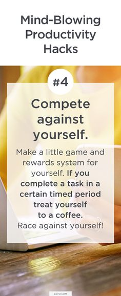 #4 Compete against yourself. Mind-Blowing Productivity Hacks a
