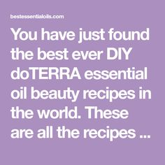 The best DIY Essential Oil doTERRA beauty recipes in the world. These are all the recipes you'll ever need so you can make your own natural beauty supplies. Bath Recipes, Soap Recipes, Doterra Essential Oils, Essential Oil Blends, Doterra Recipes, Aromatherapy Recipes, Beauty Recipe, Beauty Supply, Diy Beauty