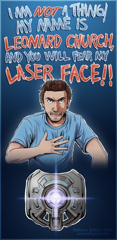 """""""I'm not a thing! My name is Leonard Church, and you will fear my laser face!!"""" - Red vs Blue, Season 8 (Art by trojan-rabbit on DeviantArt)"""