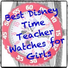 Best Disney Time Teacher Watches for Girls
