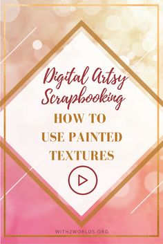 how to use painted textures in your digital art and digital composite or digital scrapbooking in photoshop