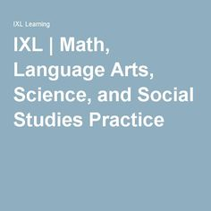 IXL | Math, Language Arts, Science, and Social Studies Practice
