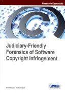 Judiciary-friendly forensics of software copyright infringement / Vinod Polpaya Bhattathiripad.     Information Science Reference (an imprint of IGI Global), 2014