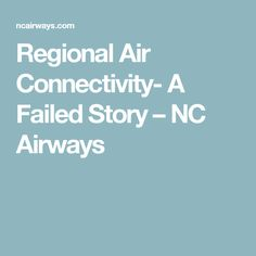 Regional Air Connectivity- A Failed Story – NC Airways