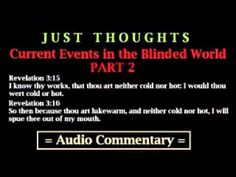 ▶ Just Thoughts Current Events in the Blinded World Part 2 - YouTube
