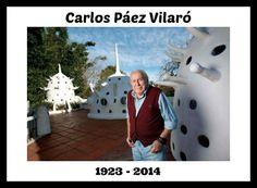 Se nos va un referente de nuestro país, falleció Carlos Páez Vilaró  Carlos Páez Vilaró nació en Montevideo el 1º de noviembre de 1923 y falleció este lunes 24 de febrero de 2014, a los 90 años en su escultura habitable Casapueblo, donde las banderas permanecen a media asta