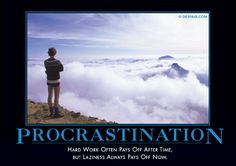 """Thanks to mom, I was the only kid in my 4th grade class who knew what """"procrastination"""" meant.  I think the schools teach it earlier nowadays."""