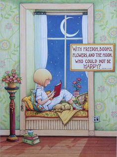 With freedom, books, flowers, and the moon,who could not be happy?