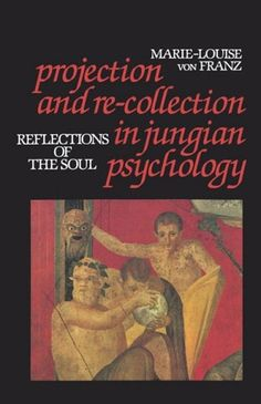 Projection and Re-Collection in Jungian Psychology: Reflections of the Soul (Reality of the Psyche Series) by Marie-Louise Von Franz http://www.amazon.com/dp/0875484174/ref=cm_sw_r_pi_dp_zr3wub02DPGHB