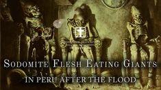 Flesh Eating Sodomite Giants of Peru - holytext.org