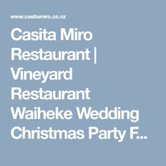 Spanish cuisine on Waiheke Island from Metro award winning team at Casita Miro Restaurant. Wine tastings and tapas. Also available for your Wedding, Christmas function, party or private event. Waiheke Island, Spanish Cuisine, High Tea, Christmas Wedding, Wine Tasting, Tapas, Christmas Decorations, Vineyard, Restaurant