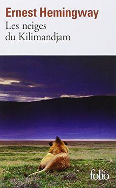 Amazon.fr - Les Neiges du Kilimandjaro - Ernest Hemingway, Marcel Duhamel - Livres