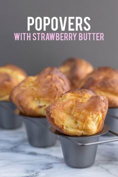 Neiman Marcus Popovers with Strawberry Butter. These homemade airy popovers are light and fluffy in texture. Serve hot with the Strawberry Butter.   JustOneCookbook.com