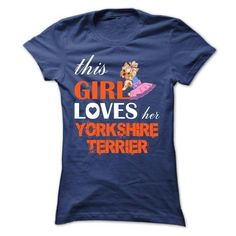 This Girl Loves Her yorkshire terrier T Shirts, Hoodies. Check price ==► https://www.sunfrog.com/Pets/This-Girl-Loves-Her--yorkshire-terrier-vqjdl-Ladies.html?41382