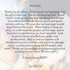 Prayer: Keeping Marriage Christ Centered --- Dear Lord, Thank you for today. Thank you for our husbands and the gift of marriage. You are an amazing God! Thank you for sending your Son and sacrificing him so that we could be free from the slavery of sin and spend eternity with you! We pray t… Read More Here https://unveiledwife.com/prayer-of-the-day-keeping-marriage-christ-centered/