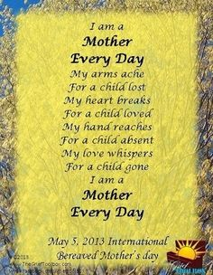 Always a mom <3 May 5: International Bereaved Mother's Day