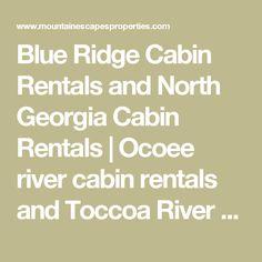 Blue Ridge Cabin Rentals and North Georgia Cabin Rentals | Ocoee river cabin rentals and Toccoa River cabin rentals