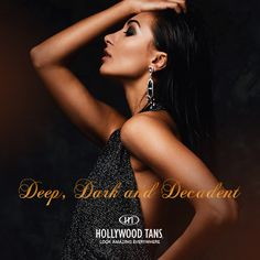 Get deep, dark and decadent during our October 2016 promotion. Ask your Hollywood Tans' Sales Associate for more details.