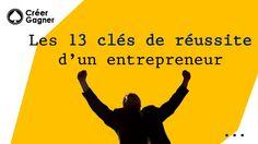 13 clés de réussite d'un entrepreneur