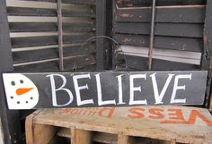 Primitive Snowman Sign Christmas Sign Believe by SweetLibertyBarn, $14.00