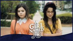 """A GIRL NAMED JO   Annie & Addison in """"Come Together""""   Ep. 1 - YouTube Girls Season, Season 1, Best Films To Watch, Addison Riecke, Blessed Are We, Cool Boys Clothes, Annie And Hayden, The Thundermans, Annie Lablanc"""