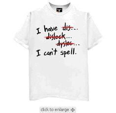 Dislexia T-shirt. I WANT THIS TOP!!!!