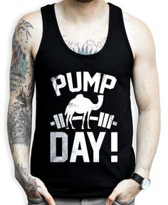 Hump Day is more of a Pump Day for you. Pump pump pump it up. Show some humor at the gym with this funny workout tank top.