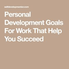 Personal Development Goals For Work That Help You Succeed