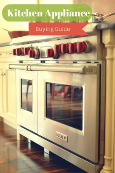 Kitchen appliances…what to know before you buy.