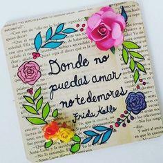 Donde no puedas amar no te demores.... ✔️#frida #fridakahlo #quotes #love #art #life #empowerment #artist #mexican #mujeresfuertes #arte #amor #odio #diegoyfrida