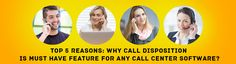 Top 5 Reasons: Why Call Disposition Is Must Have Feature for Any Call Center Software?