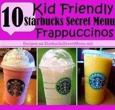 10 Kid Friendly Starbucks Secret Menu Frappuccinos