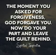 Leave the guilt behind...so many people carry around guilt of some kind their entire life.
