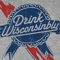 de35cbbab2b Drink Wisconsinbly · Retro Ribbon T-Shirt Funny Images