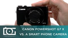 awesome TUTORIAL | CANON PowerShot G7 X Vs. A Smartphone Camera Check more at http://gadgetsnetworks.com/tutorial-canon-powershot-g7-x-vs-a-smartphone-camera/