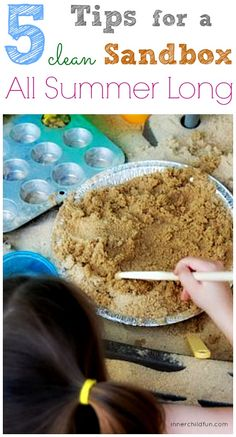 5 Tips for a Great Sandbox All Summer Long -- #3 is a life-saver!! Works like a charm! :-)