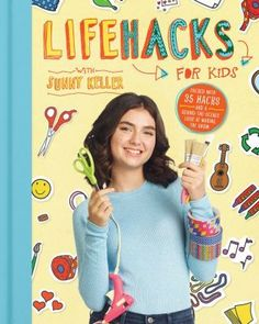 Life Hacks For Kids By Houghton Mifflin Harcourt Kid Life Hacks, Useful Life Hacks, New Books, Good Books, 4th Grade Books, Snack Hacks, Book Of Life, Organization Hacks, Art For Kids