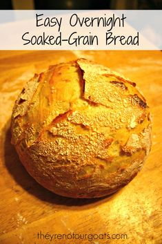"""A simple, """"hands-off"""" soaked grain recipe that enables you to spend a few minutes in prep at night, and have delicious fresh bread in the morning."""