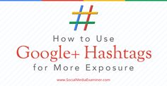 #Google+ hashtags make it easier for people to discover your content, even if they're outside your circles. That added visibility gives you greater overall reach.